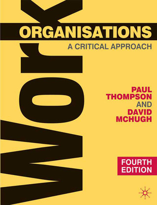Work Organisations: A Critical Approach  by  Paul Thompson