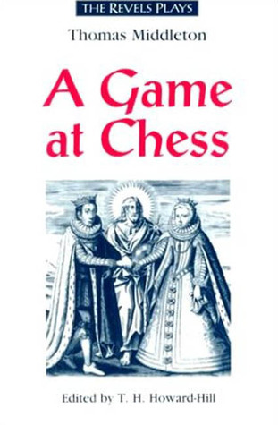 A Game at Chess: Thomas Middleton  by  T.H. Howard-Hill