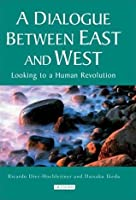 Un dialogo entre Oriente Y Occidente/ A Dialogue of the East and West Ricardo Diez-Hochleitner