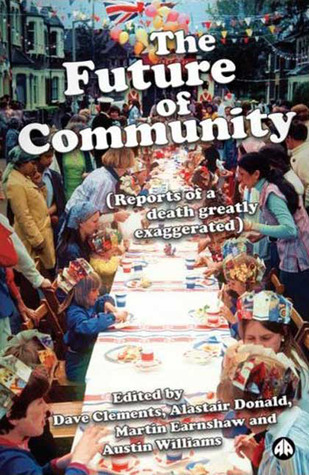 Future of Community: Reports of a Death Greatly Exaggerated  by  Dave Clements
