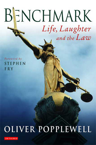 Benchmark: Life, Laughter and the Law Oliver Popplewell