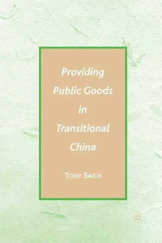 Providing Public Goods in Transitional China Anthony Saich
