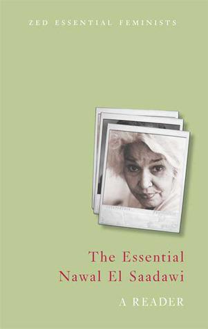The Essential Nawal El Saadawi: A Reader  by  Adele Newson Horst