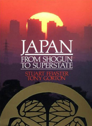 Japan from Shogun to Superstate  by  Stuart Fewster