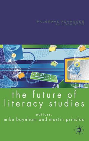 The Future of Literacy Studies Mike Baynham