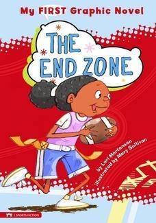 The End Zone (My First Graphic Novel)  by  Lori Mortensen