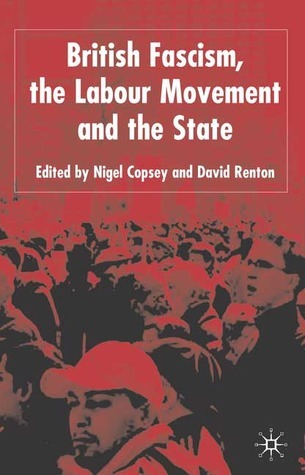 British Fascism and the Labour Movement Nigel Copsey