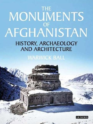 Monuments of Afghanistan  by  Warwick Ball