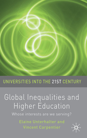 Global Inequalities and Higher Education: Whose interests are we serving? Elaine Unterhalter