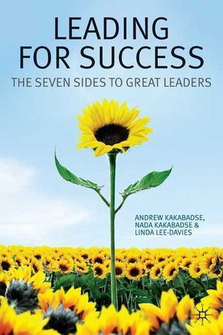 Leading for Success: The Seven Sides to Great Leaders Andrew Kakabadse