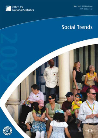Social Trends (39th Edition) The Office for National Statistics