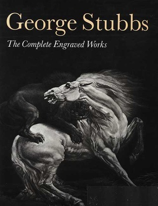 George Stubbs: The Complete Engraved Works Christopher Lennox-Boyd