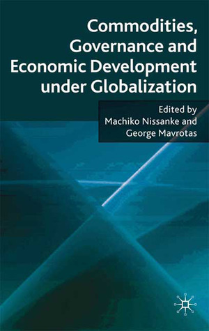 Commodities, Governance and Economic Development under Globalization George Mavrotas