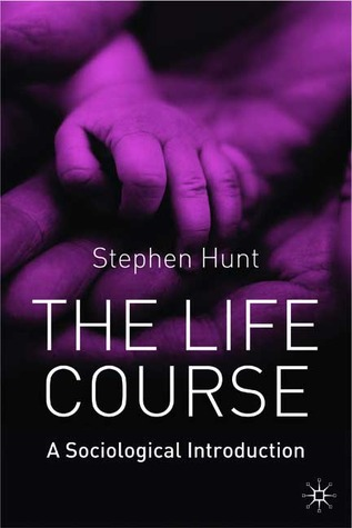 Life Course: A Sociological Introduction  by  Stephen    Hunt