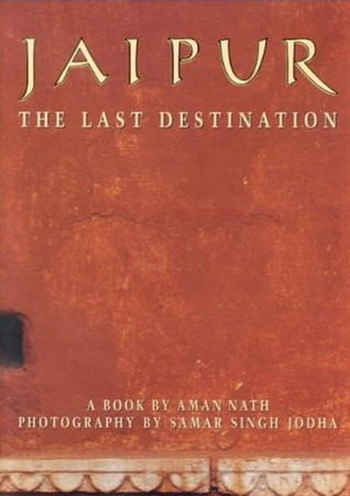 Jaipur: The Last Destination  by  Aman Nath
