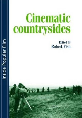 Cinematic Countrysides Robert Fish