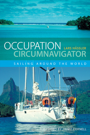 Occupation Circumnavigator: Sailing Around the World  by  Lars Hässler