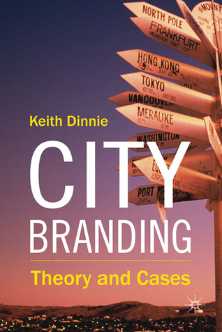 Nation Branding: Concepts, Issues, Practice  by  Keith Dinnie