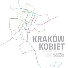 Kraków kobiet. Przewodnik turystyczny Agata Dutkowska