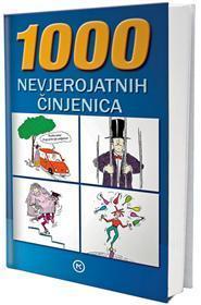 1000 nevjerojatnih činjenica  by  Egon Fein