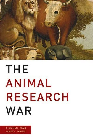 The Animal Research War P. Michael Conn