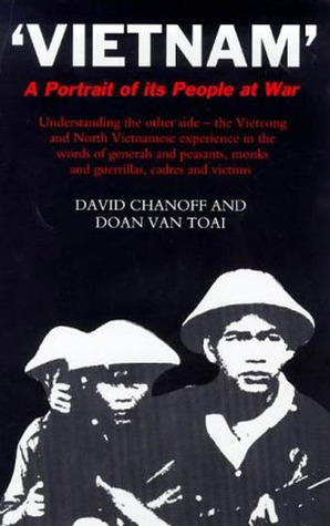 Vietnam: A Portrait of its People at War David Chanoff