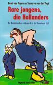 Rare jongens, die Hollanders  by  René van Royen