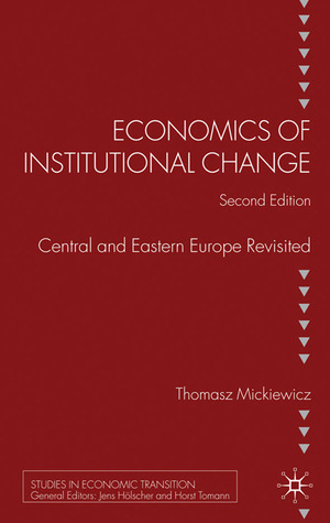 Economics of Institutional Change: Central and Eastern Europe Revisited Tomasz Mickiewicz