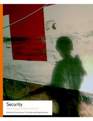 Security: Sociology and Social Worlds Sophie Watson