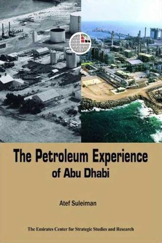 The Petroleum Experience of Abu Dhabi Atef Suleiman