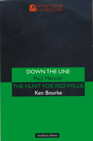 Down the Line/The Hunt for Red Willie  by  Paul Mercier