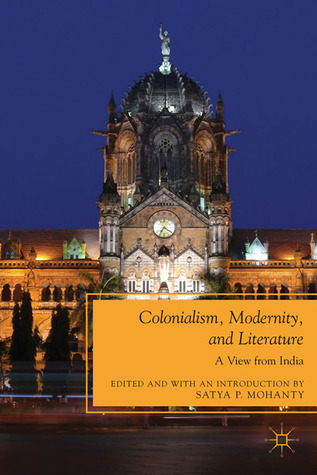 Literary Theory And The Claims Of History: Postmodernism, Objectivity, Multicultural Politics  by  Satya P. Mohanty
