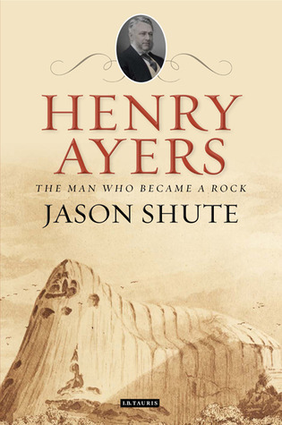 Henry Ayers: The Man Who Became a Rock Jason Shute