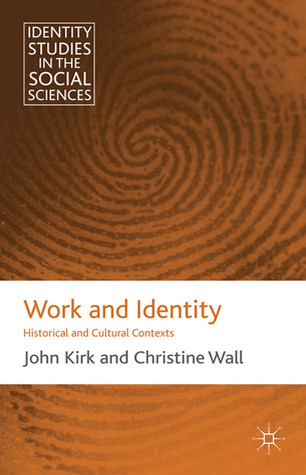 Work and Identity: Historical and Cultural Contexts  by  Christine Wall
