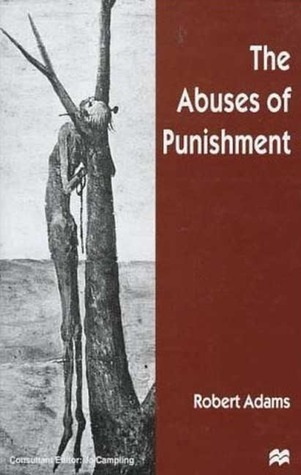 The Abuses of Punishment  by  Robert    Adams