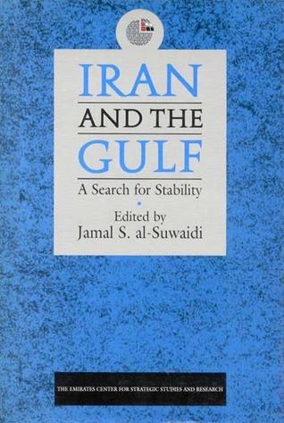 Iran and the Gulf: A Search for Stability Jamal S. Al-Suwaidi