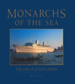 Monarchs of the Sea: The Great Ocean Liners  by  Kurt Ulrich