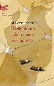 El Minotauro sale a fumar un cigarrillo Steven Sherril