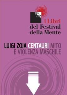 Centauri. Mito e violenza maschile  by  Luigi Zoja