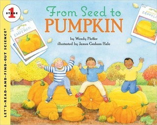 From Seed To Pumpkin (Lets-Read-and-Find-Out Science, Stage 1)  by  Wendy Pfeffer