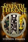 The Seventh Throne  (The Rising Dawn Saga, #3)  by  Stephen Zimmer