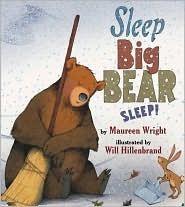 Sleep Big Bear, Sleep!  by  Maureen Wright