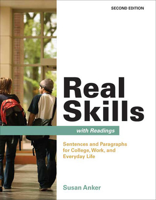 Real Skills with Readings: Sentences and Paragraphs for College, Work, and Everyday Life Susan Anker