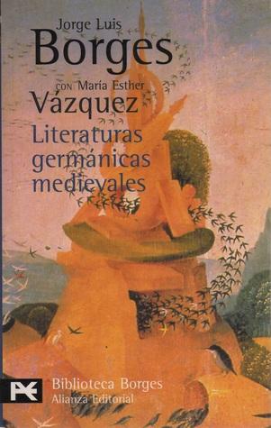 Literaturas germánicas medievales Jorge Luis Borges