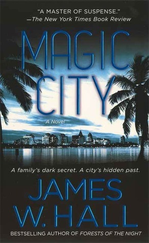 Magic City: A Novel  by  James W. Hall