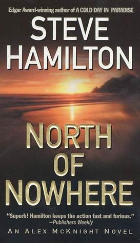 North Of Nowhere (Alex McKnight, #4) Steve Hamilton