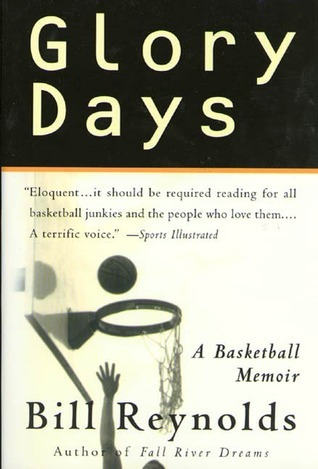 Glory Days: On Sports, Men, and Dreams-That Dont Die  by  Bill Reynolds