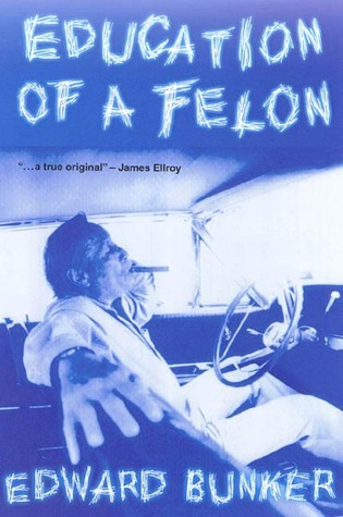Education of a Felon: A Memoir  by  Edward Bunker