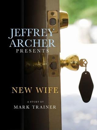 Jeffrey Archer Presents: New Wife Mark Trainer