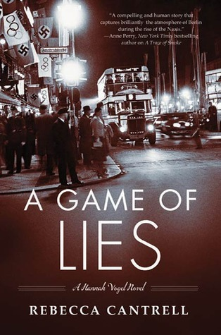 A Game Of Lies (Hannah Vogel, #3)  by  Rebecca Cantrell